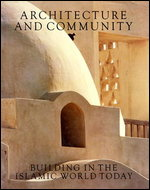 Architecture and Community: Building in the Islamic World Today